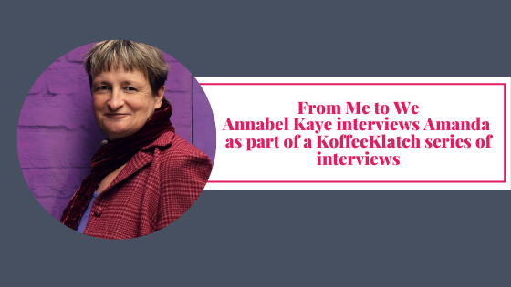 KoffeeKlatch Interview with Amanda – July 2020 – Going from Me to We