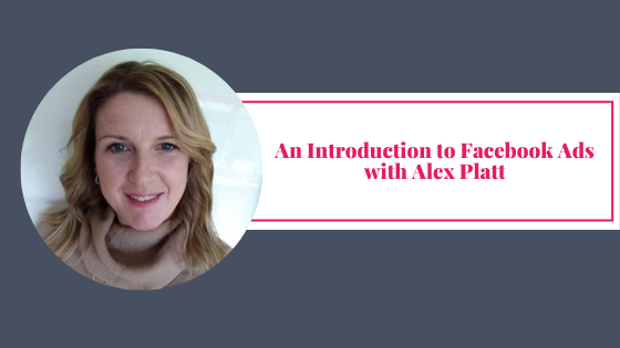 An introduction to Facebook Ads with Guest Expert Alex Platt