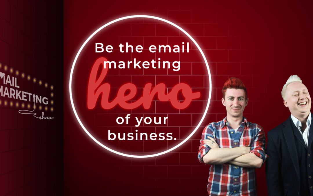 Email Marketing with Rob and Kennedy of the Email Marketing Heroes